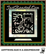 JustRoasted.com - Anything Else is a Compromise